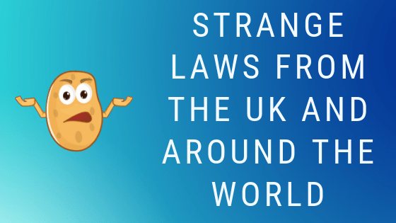 Strange Laws From the UK and Around the World