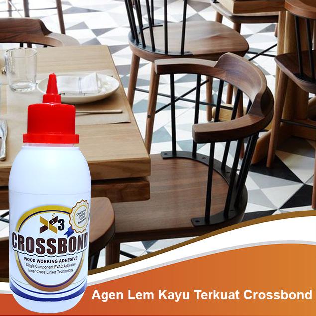 Agen Lem Kayu Terkuat Crossbond