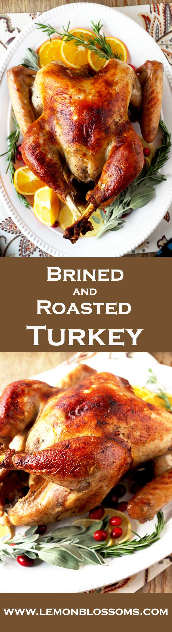 Incredibly moist, delicious, golden and perfectly roasted turkey. The secret is in the brine!!