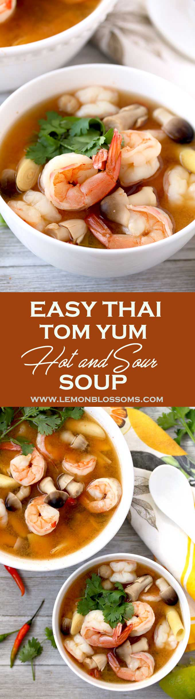 Thai Tom Yum Soup (Thai Hot and Sour Soup) is one of the easiest and quickest soups to make. The full flavored broth is infused with lemongrass, ginger and Thai chiles. Plump Shrimp, straw mushrooms and fresh cilantro complete this delicious and warming soup. #Thai #soup #tomyum #hotandsour #easy