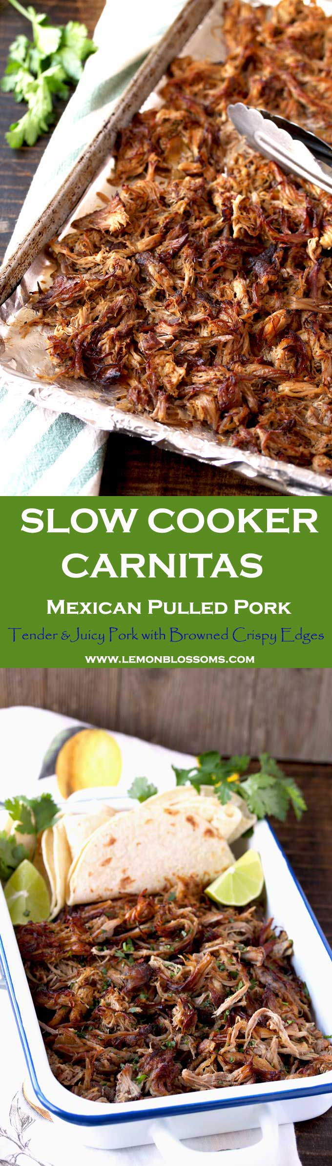 This Slow Cooker Carnitas are easy to make, flavorful, juicy and tender with well browned crispy edges. As delicious as authentic Mexican Carnitas minus the lard!  Cooked in the crock pot with spices, garlic, onions and citrus juice resulting in a dish everyone would love. Perfect for tacos, burritos, salads and tortas. #carnitas #pulledpork #slowcooker #crockpot #Mexican