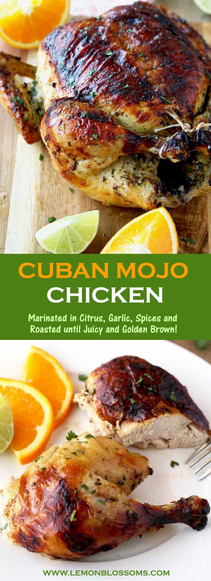 This Cuban Mojo Chicken is infused with a flavorful Mojo marinade made with citrus, garlic and spices, then oven roasted until golden brown, juicy and tender! This mouthwatering Mojo Chicken is perfect for dinner any day of the week and also fabulous for company! #chickendinner #CubanMojo #Mojo #roastedchicken #chickenrecipe