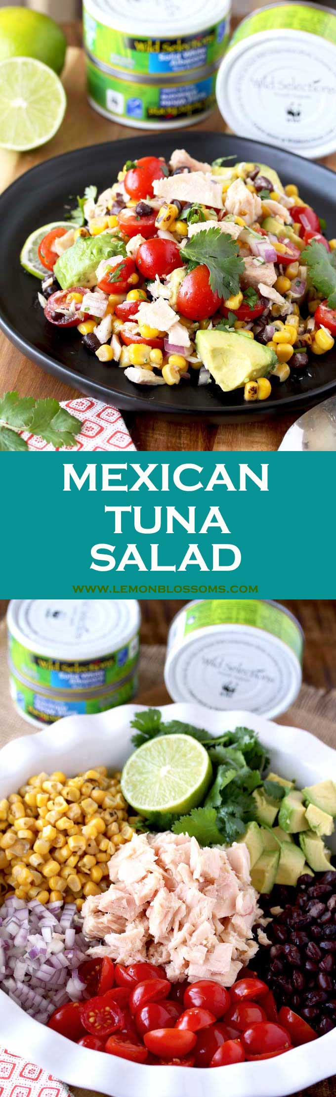 This Mexican Tuna Salad is delicious and very easy to make. Packed with tuna, roasted corn, tomatoes, avocados, black beans, onions and tossed in a light and tasty lime dressing. This protein-packed, healthy and easy tuna salad is one everyone will enjoy! #sponsored #WildSelections #SelectSustainable #tunasalad #salads #tuna