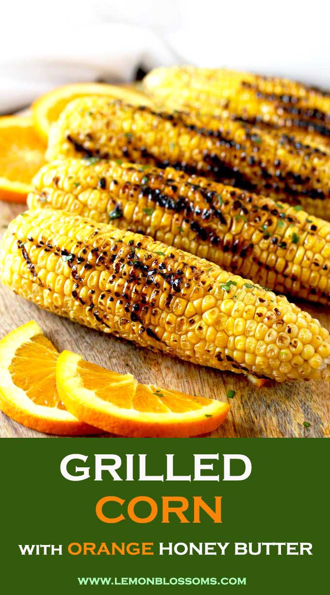 Perfectly grilled corn slathered in the most irresistible, flavorful and easy to make Orange Honey Butter. This grilled corn recipe is the perfect side dish for summer days! #cornonthecob #grilledcorn #easy #recipes #BBQ