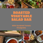 pinterest pin different vies of roasted vegetable salad bar with text