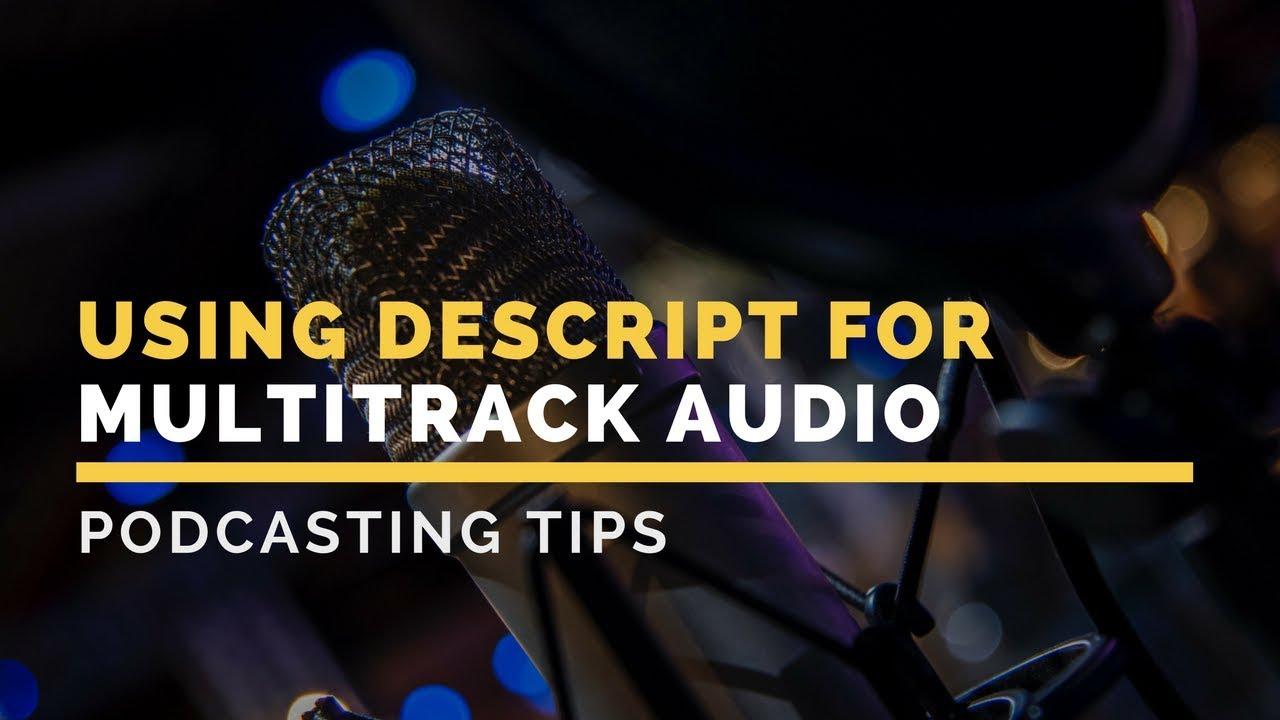 Descript for Audio