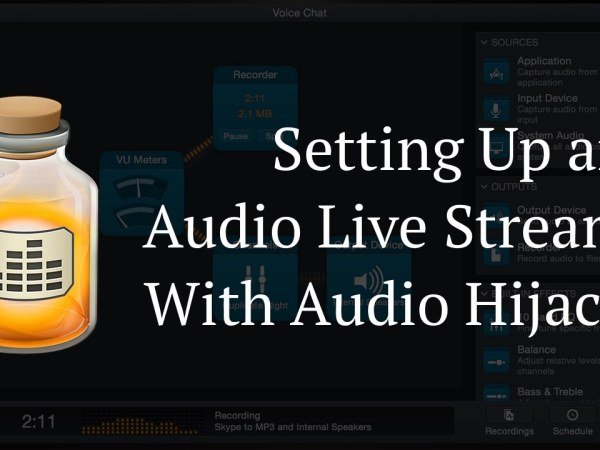 Setting Up Audio Hijack to Live Stream