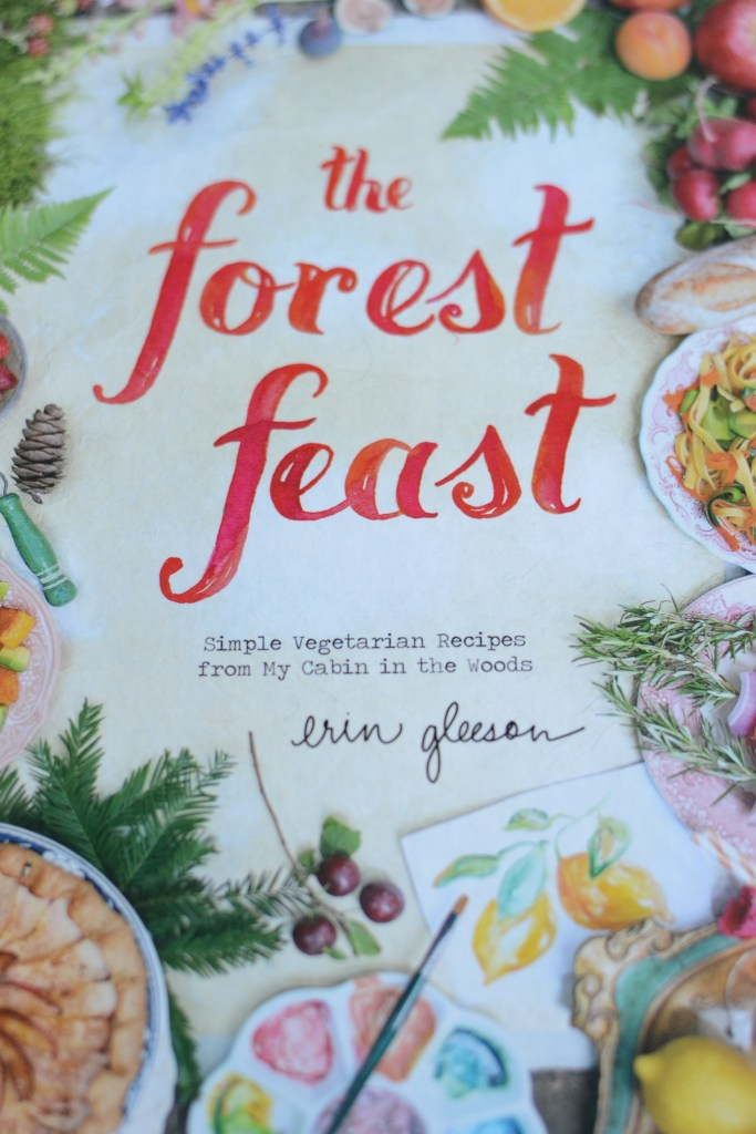 The Forest Feast Cookbook by Erin Gleason