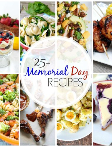 25+ Memorial day recipes that will get your summer started right!