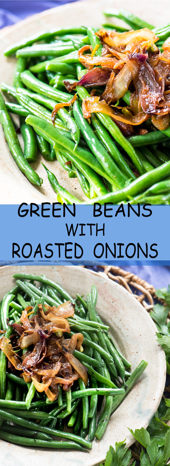 Green Beans with Roasted Onions a healthy alternative for Green bean casserole