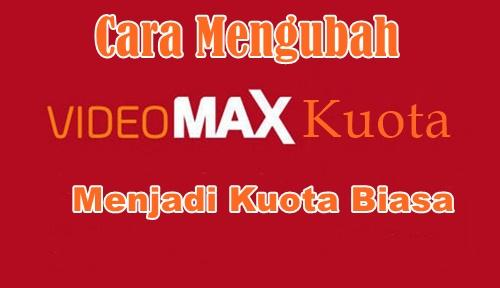 Ubah Kuota Videomax Jadi Kuota Flash 24 Jam