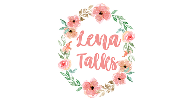 Time for a change - Lena Talks Beauty becomes Lena Talks