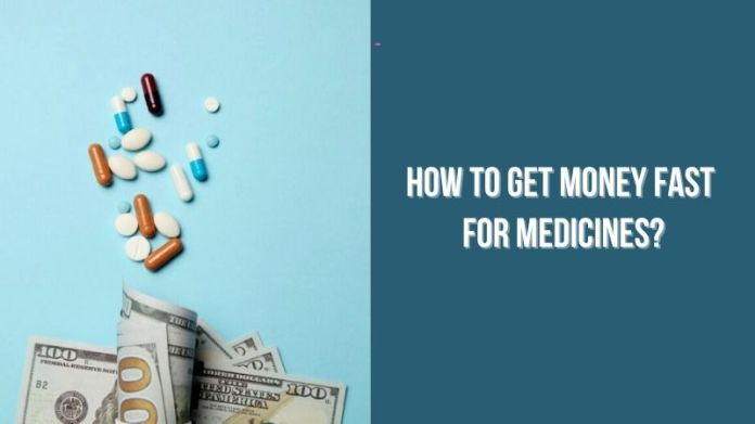 How To Get Money Fast For Medicines