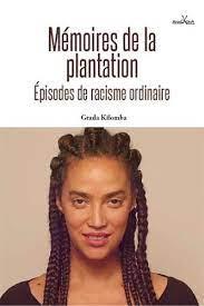 mémoires de la plantation épisodes de racisme ordinaire