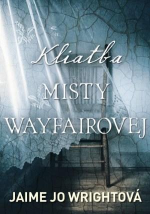 Knižná novinka: Kliatba Misty Wayfairovej