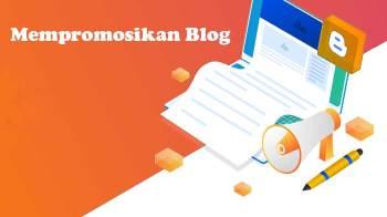 3 Cara Mempromosikan Blog