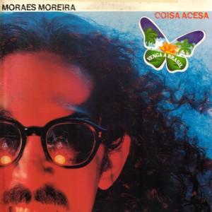 Moraes Moreira - Coisa Acesa (1982)