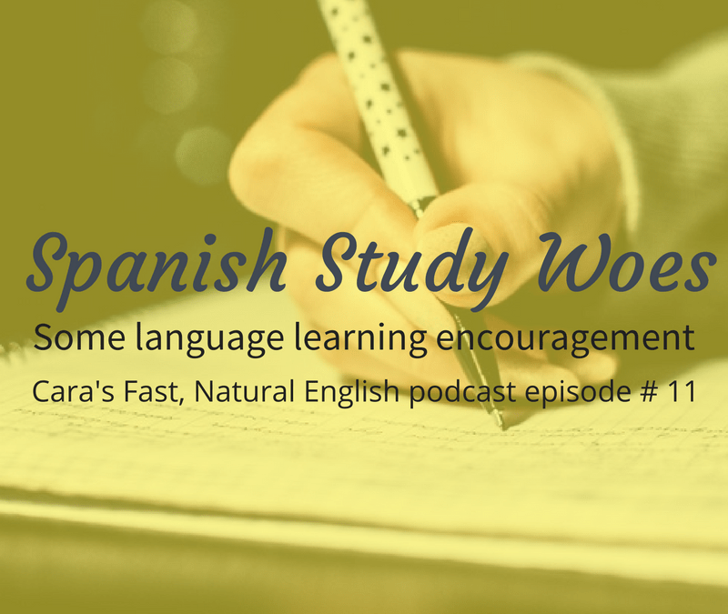 Podcast#11: Spanish Study Woes