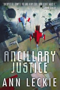 Cover for Ancillary Justice by Ann Leckie