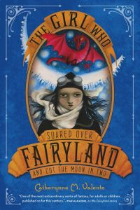 Book Talk: The Girl who Soared over Fairyland and Cut the Moon in Two