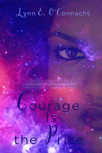 A blue-pink nebula with a girl's face fading into view from the side. The girl looks determined. The tag line reads: Everyone can be a hero. Even a girl as anxious as Rue. Title: Courage Is the Price.