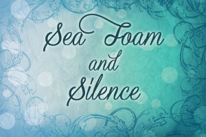 """A blue gradient with a bubbly background and the text """"Sea Foam and Silence"""""""