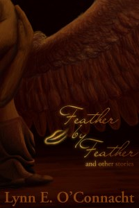"""Cover for Feather by Feather and Other Stories by Lynn E. O'Connacht. A dark-skinned winged woman being embraced with the text """"Feather by Feather and Other Stories"""" and """"Lynn E. O'Connacht""""."""