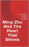 Ming Zhu and the Pearl that Shines