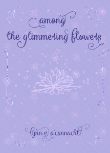 Among the Glimmering Flowers by Lynn E. O'Connacht