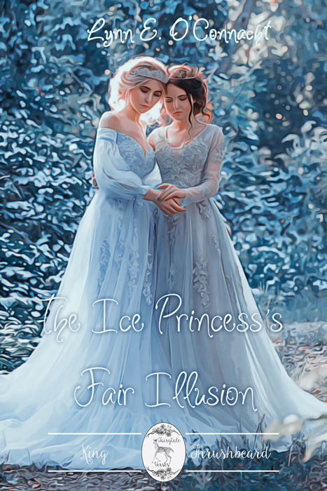 The Ice Princess's Fair Illusion (Fairytale Verses #2) by Lynn E. O'Connacht