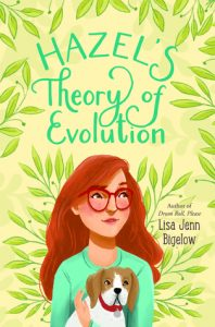 Cover for Hazel's Theory of Evolution by Lisa Jenn Bigelow: Features a young red-headed girl with glasses, holding a small dog.
