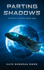 Cover for Parting Shadows (Toccata System #1)by Kate Sheeran Swed, showing a space shuttle orbiting a planet.