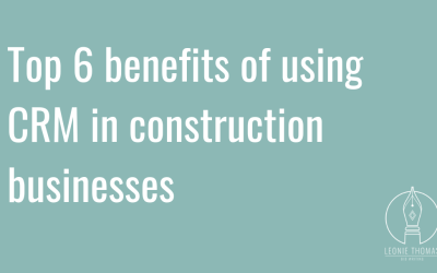 Top 6 benefits of using CRM in construction businesses