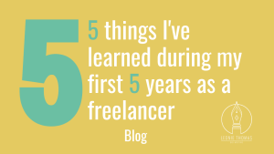 5 things I've learnt in 5 years as a freelancer