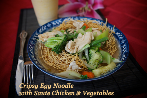 Crispy Egg Noodle with Saute Chicken & Vegetables