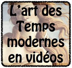 Des vidéos en histoire des arts : Temps Modernes