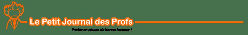 Le Petit Journal des Profs - Partez en classe de bonne humeur !
