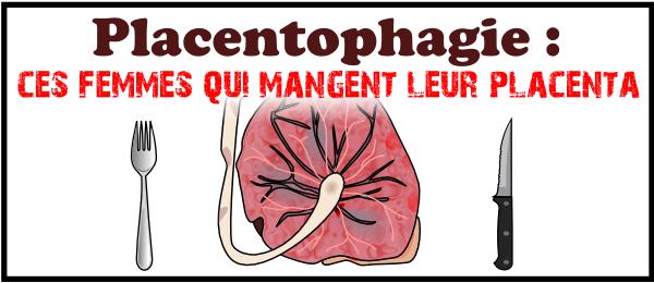 Placentophagie : cannibalisme amateur ou comment manger son placenta
