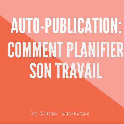 Comment planifier son travail dans le domaine de l'auto-édition?