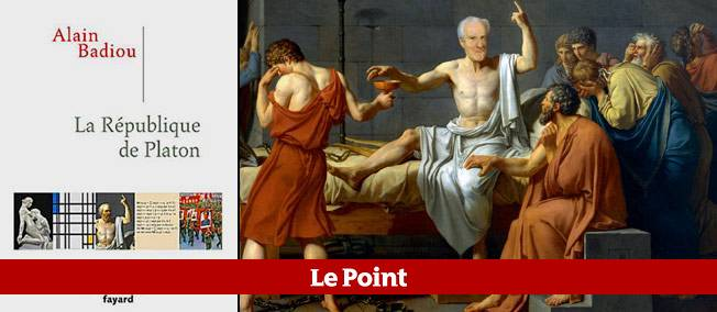 """""""La République"""" de Platon, réécrit par Alain Badiou (éditions Fayard). Photo : """"Le suicide de Socrate"""", peinture de David (1787). Photomontage : la tête du philosophe est celle d'Alain Badiou."""