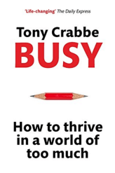 busy-how-to-thrive-in-a-world-of-too-much