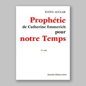 prophéties de catherine emmerich pour notre temps