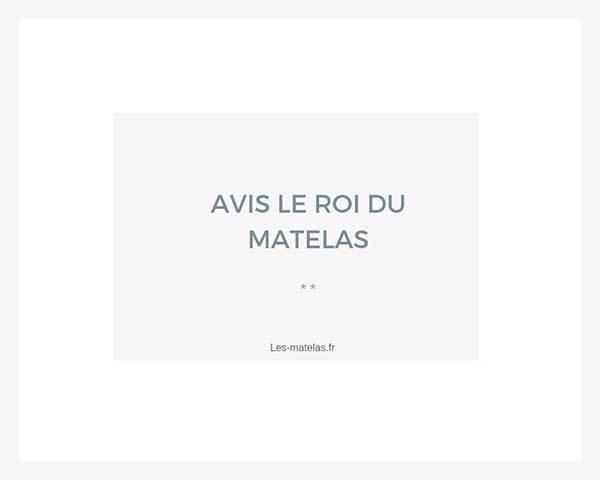 Avis Le Roi Du Matelas Les Matelas Fr