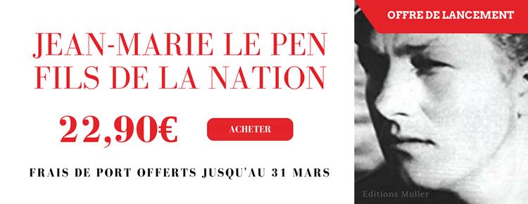 Image Livre Jean-Marie Le Pen, Fils de la Nation au prix de 22,90€ sur le site les 4 vérités