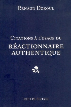 Citations à l'usage du réactionnaire authentique