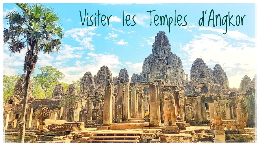 Visiter les temples d'Angkor au Cambodge