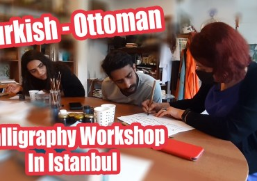 Turkish,Ottoman,Arabic.Latin Calligraphy Workshops in Istanbul