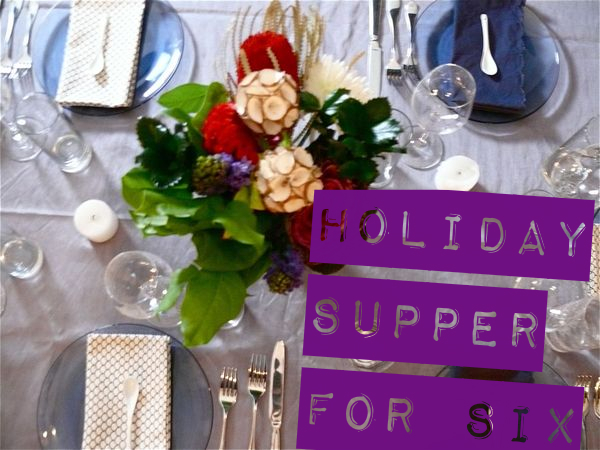holiday supper for six