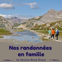 Nos randonnées en famille, en Savoie Mont Blanc