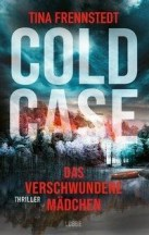 Tina Frennstedt: Cold Case - Das verschwundene Mädchen